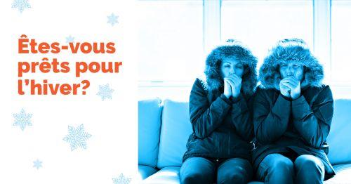 Êtes-vous prêts pour l'hiver?